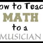 How to Teach Math to a Musician