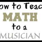 How to Teach Math to a Musician