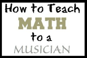 How to Teach Math to a Musician - EducationPossible.com