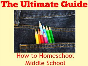 The Ultimate Guide to How to Homeschool Middle School