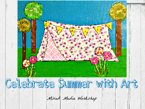 Celebrate Summer with Art: Mixed Media Workshop