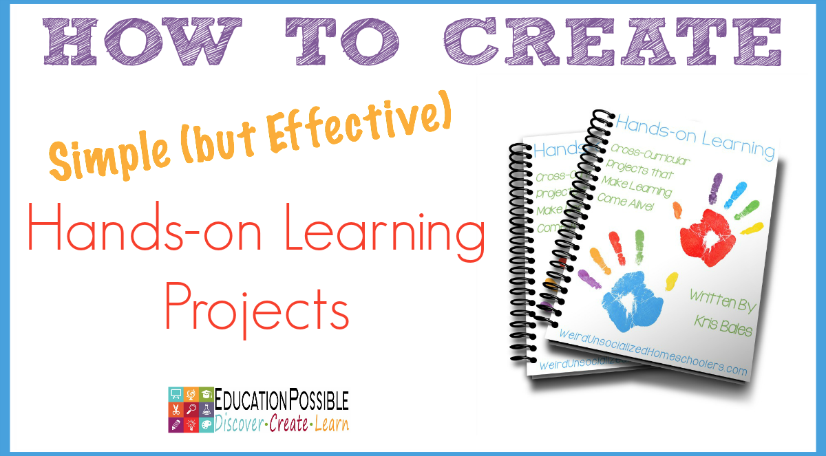 How to Create Simple and Effective Hands-on Learning Projects - Education Possible