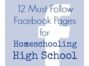 12 Must Follow Facebook Pages for Homeschooling High School