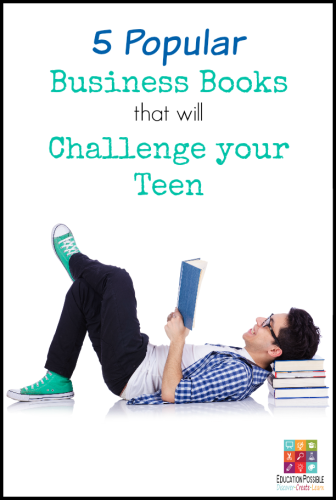 5 Popular Business Books that will Challenge your Teen @Education Possible