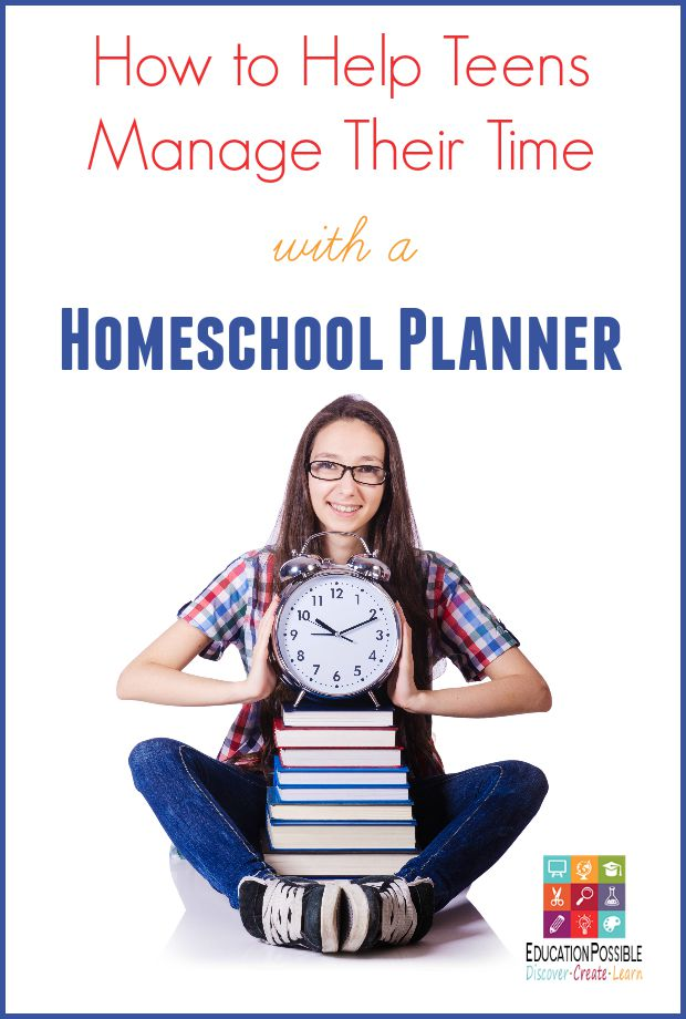 How to Help Teens Manage Their Time with a Homeschool Planner - Education Possible