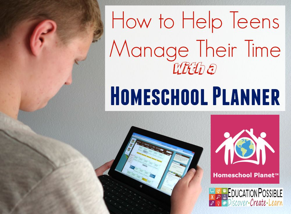 Teens Manage Their Time With Homeschool Planet - Education Possible