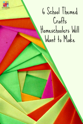 6 School Themed Crafts Homeschoolers Will Want to Make @Education Possible