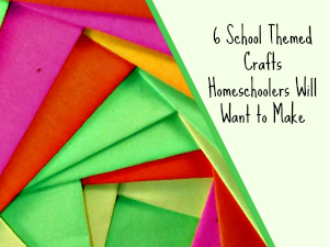 6 School Themed Crafts Homeschoolers Will Want to Make featured