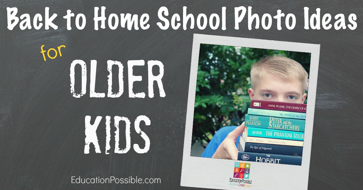 Back to Homeschool Photo Ideas for Older Kids - EducationPossible.com