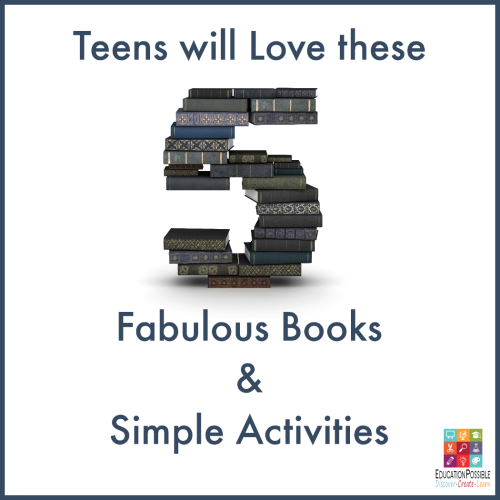 Teens will Love these 5 Fabulous Books & Simple Activities @Education Possible