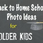 2 Creative Back to Home School Photo Ideas for Older Kids