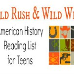 Gold Rush and Wild West: American History Reading List for Teens
