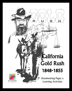 California Gold Rush Notebooking Unit for Teens - FREE @Education Possible