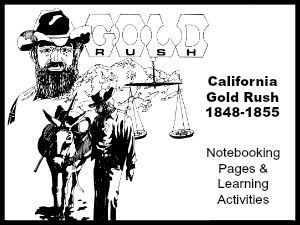 California Gold Rush Notebooking Unit for Teens – FREE