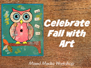 Celebrating Fall with Art: Mixed Media Workshop for Families