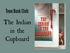 Teen Book Club Ideas: The Indian in the Cupboard