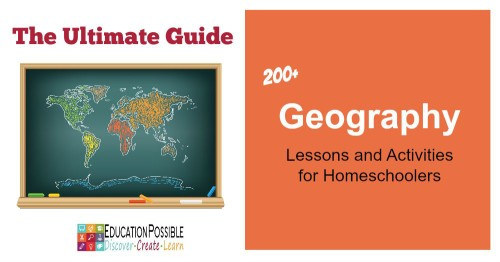 The Ultimate Guide to Geography Lessons and Activities for Homeschoolers - Education Possible