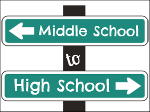 Making the Transition from Middle School to High School