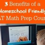 3 Benefits of a Homeschool Friendly SAT Math Prep Course