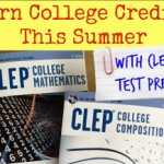 Homeschoolers Can Earn College Credits This Summer with CLEP Test Prep – GIVEAWAY