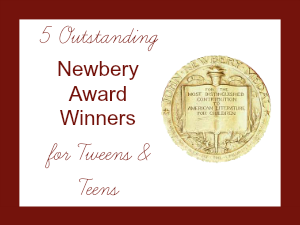 5 Outstanding Newbery Award Winners for Tweens & Teens