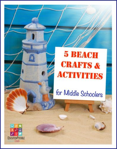 5 beach crafts activities for middle schoolers for Arts and crafts for middle school