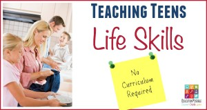 Teaching Teens Life Skills – No Curriculum Required