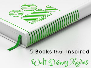 5 Books that Inspired Walt Disney Movies