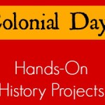 Creative Colonial Hands-On History Projects