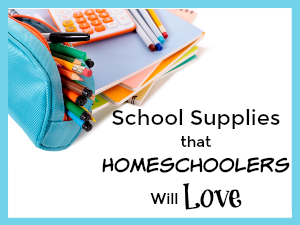 Unique School Supplies Homeschoolers Will Love