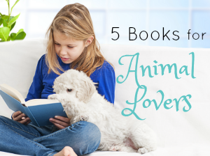 5 Amazing Books for Older Kids Who Love Animals
