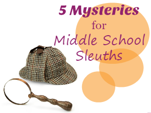 5 Mysteries that will Captivate Middle School Sleuths