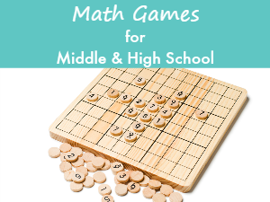 Math Games for Middle School (& High School)