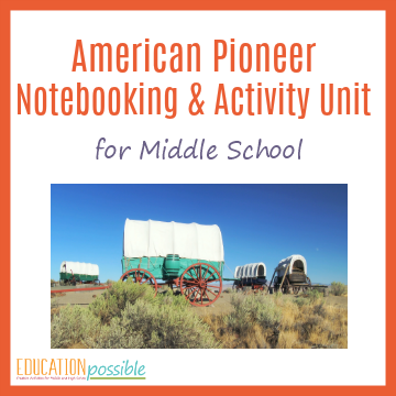 Make studying the American Pioneers interactive for your middle schooler with this notebooking unit.