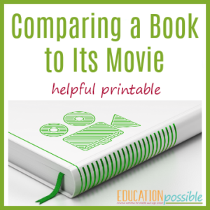 This printable is a wonderful tool to help your older kids as they work on comparing a book to its movie.