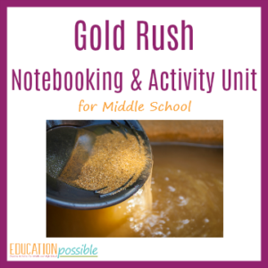 Make the California Gold Rush interactive for your middle schooler with this notebooking unit.