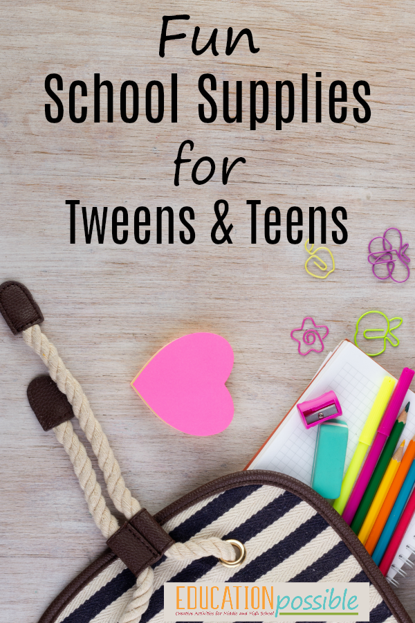 Fun School Supplies for Tweens & Teens