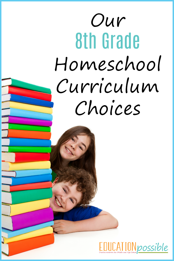 Homeschool Planning for Middle School 8th Grade Curriculum Choices
