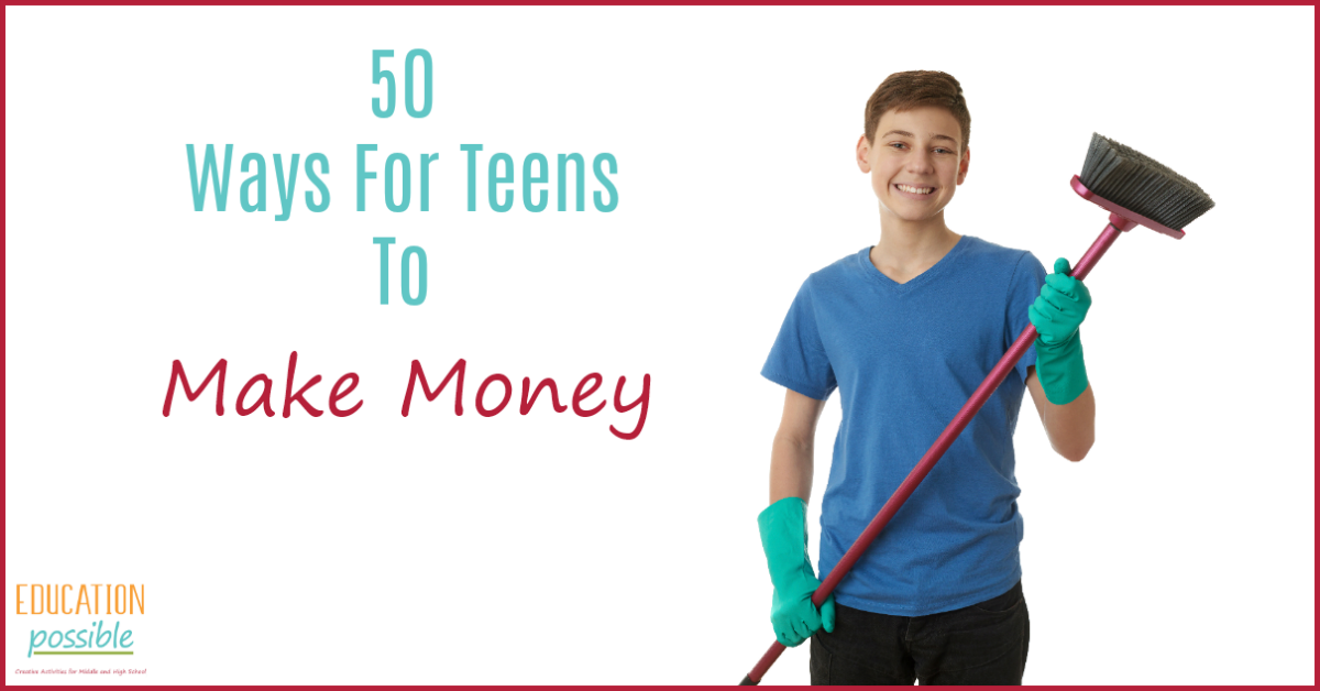 ways for teens to earn money 50 fantastic ways for teens to make money 4678